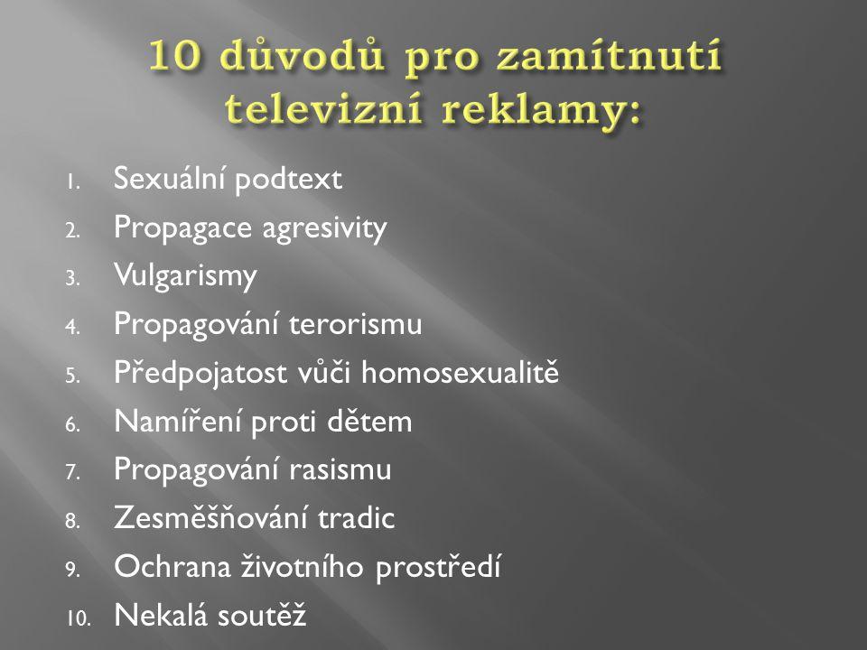 1.Sexuální podtext 2. Propagace agresivity 3. Vulgarismy 4.