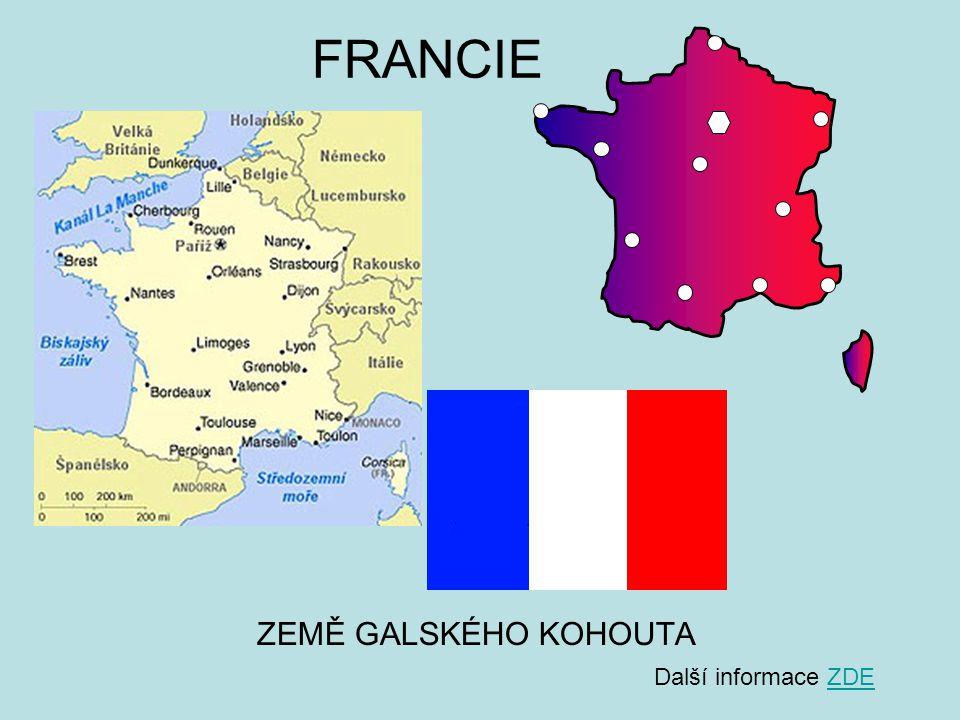 FRANCIE ZEMĚ GALSKÉHO KOHOUTA Další informace ZDEZDE