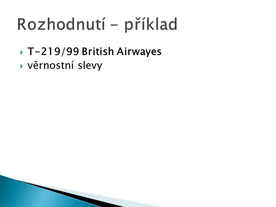  T-219/99 British Airwayes  věrnostní slevy