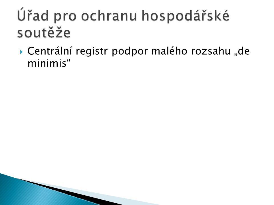 " Centrální registr podpor malého rozsahu ""de minimis"""