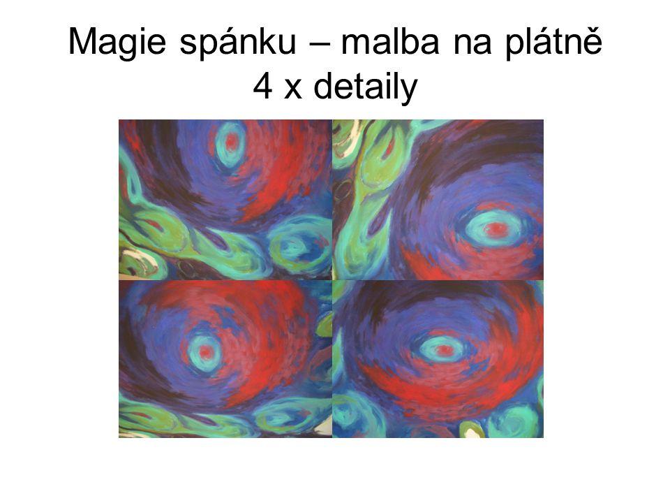 Magie spánku – malba na plátně 4 x detaily