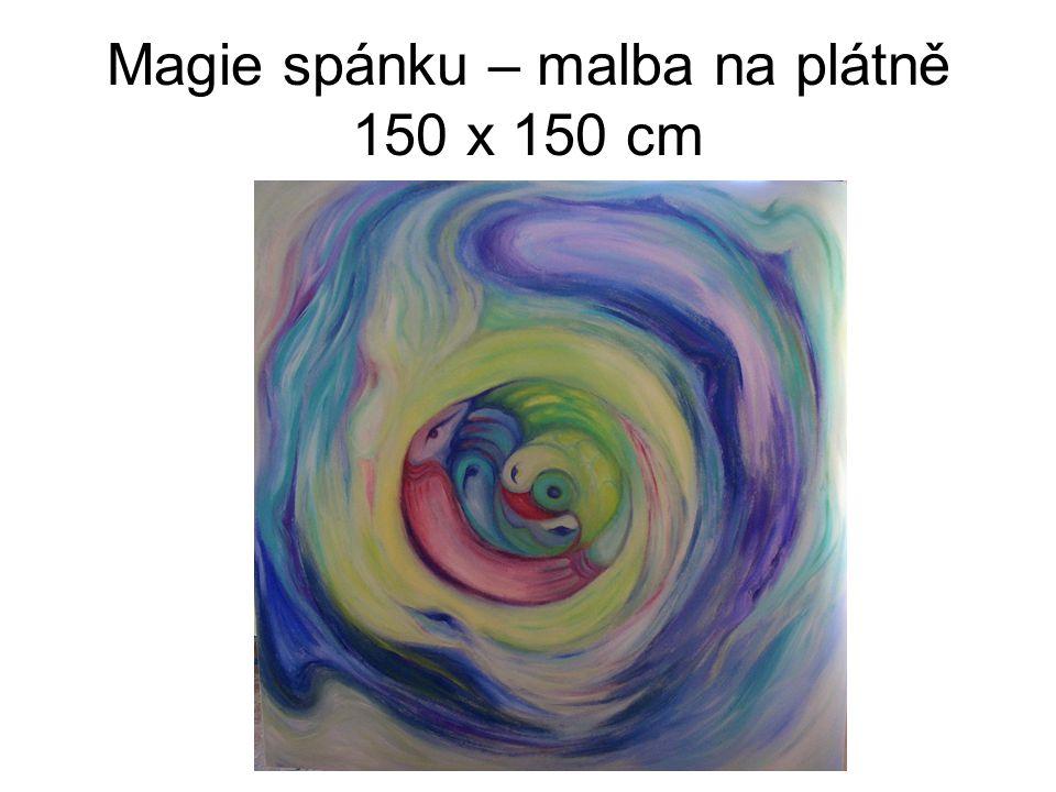 Magie spánku – malba na plátně 150 x 150 cm