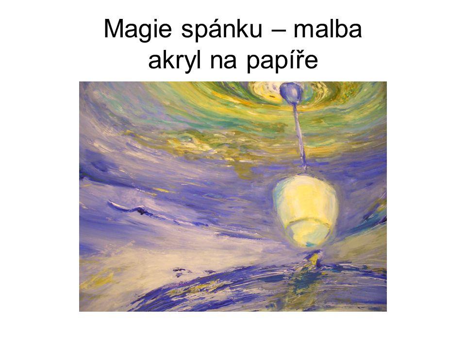 Magie spánku – malba akryl na papíře