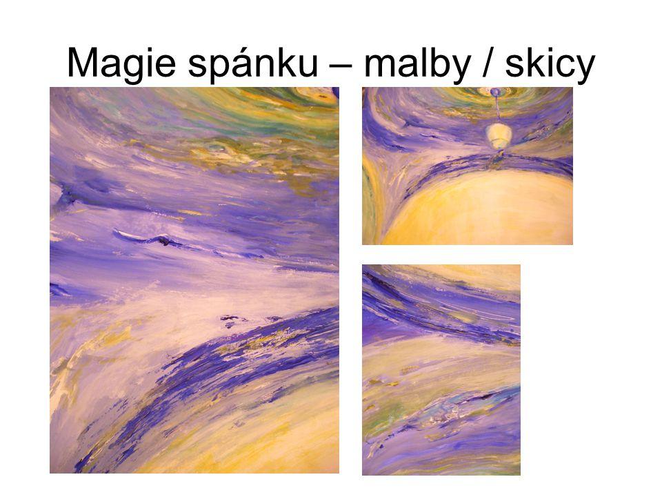 Magie spánku – malby / skicy