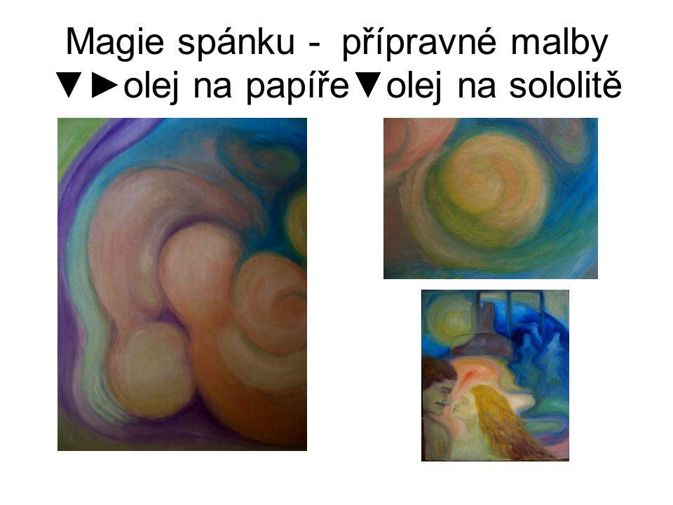 Magie spánku - přípravné malby ▼► olej na papíře ▼ olej na sololitě