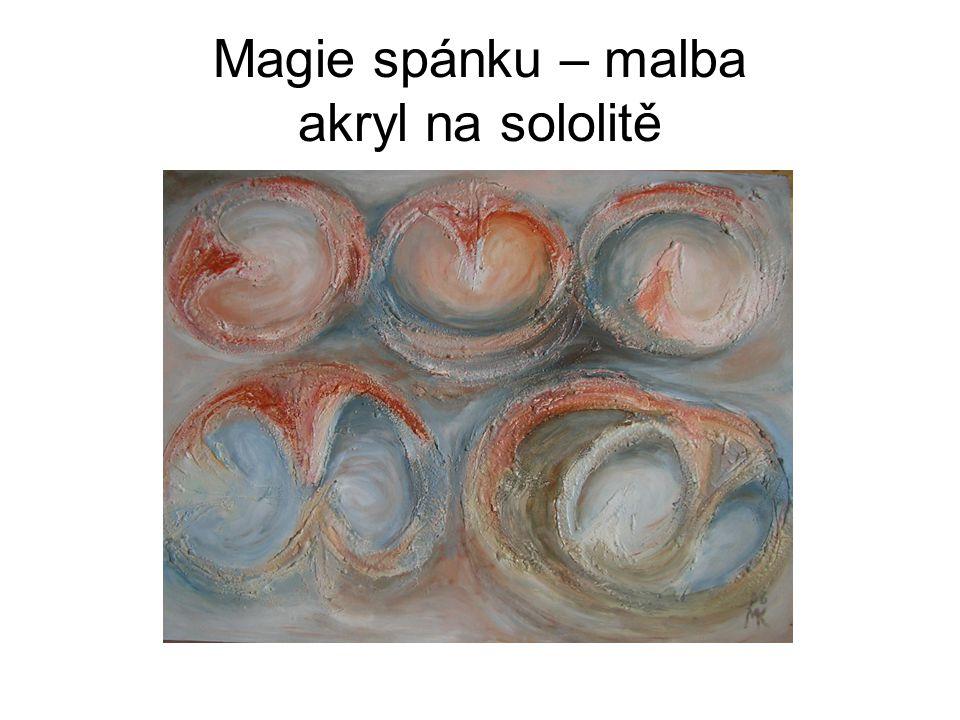 Magie spánku – malby akryl na sololitě