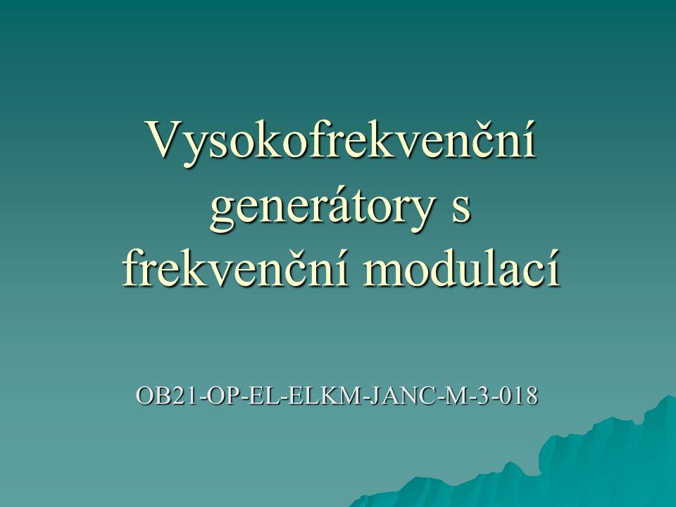 Vysokofrekvenční generátory s frekvenční modulací OB21-OP-EL-ELKM-JANC-M-3-018