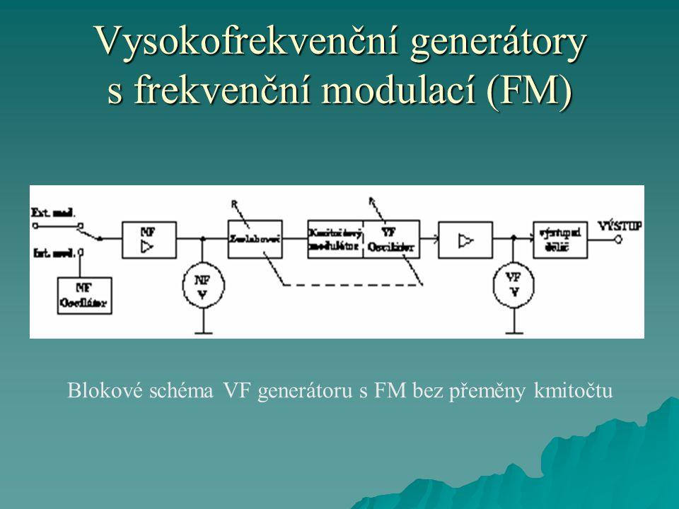 Vysokofrekvenční generátory s frekvenční modulací (FM) Blokové schéma VF generátoru s FM bez přeměny kmitočtu