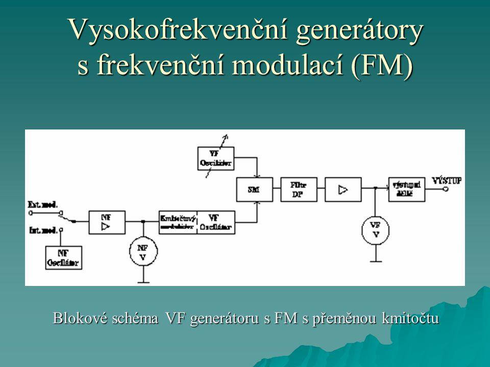 Vysokofrekvenční generátory s frekvenční modulací (FM) Blokové schéma VF generátoru s FM s přeměnou kmitočtu