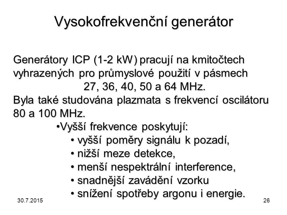 Vysokofrekvenční generátor Generátory ICP (1-2 kW) pracují na kmitočtech vyhrazených pro průmyslové použití v pásmech 27, 36, 40, 50 a 64 MHz. Byla ta