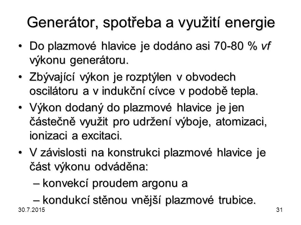 Generátor, spotřeba a využití energie Do plazmové hlavice je dodáno asi 70-80 % vf výkonu generátoru.Do plazmové hlavice je dodáno asi 70-80 % vf výko