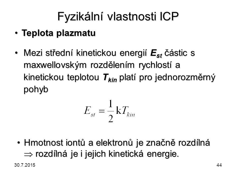 Fyzikální vlastnosti ICP Mezi střední kinetickou energií E st částic s maxwellovským rozdělením rychlostí a kinetickou teplotou T kin platí pro jednor