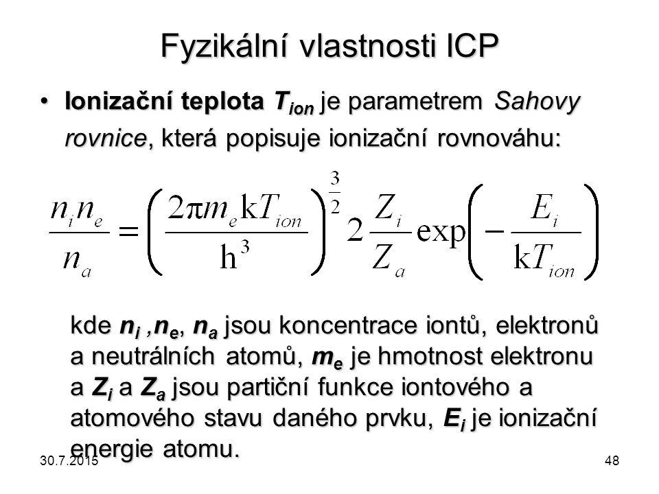 Fyzikální vlastnosti ICP Ionizační teplota T ion je parametrem Sahovy rovnice, která popisuje ionizační rovnováhu:Ionizační teplota T ion je parametre