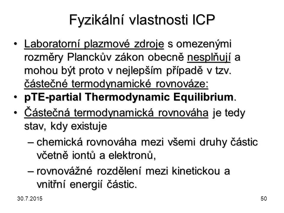 Fyzikální vlastnosti ICP Laboratorní plazmové zdroje s omezenými rozměry Planckův zákon obecně nesplňují a mohou být proto v nejlepším případě v tzv.