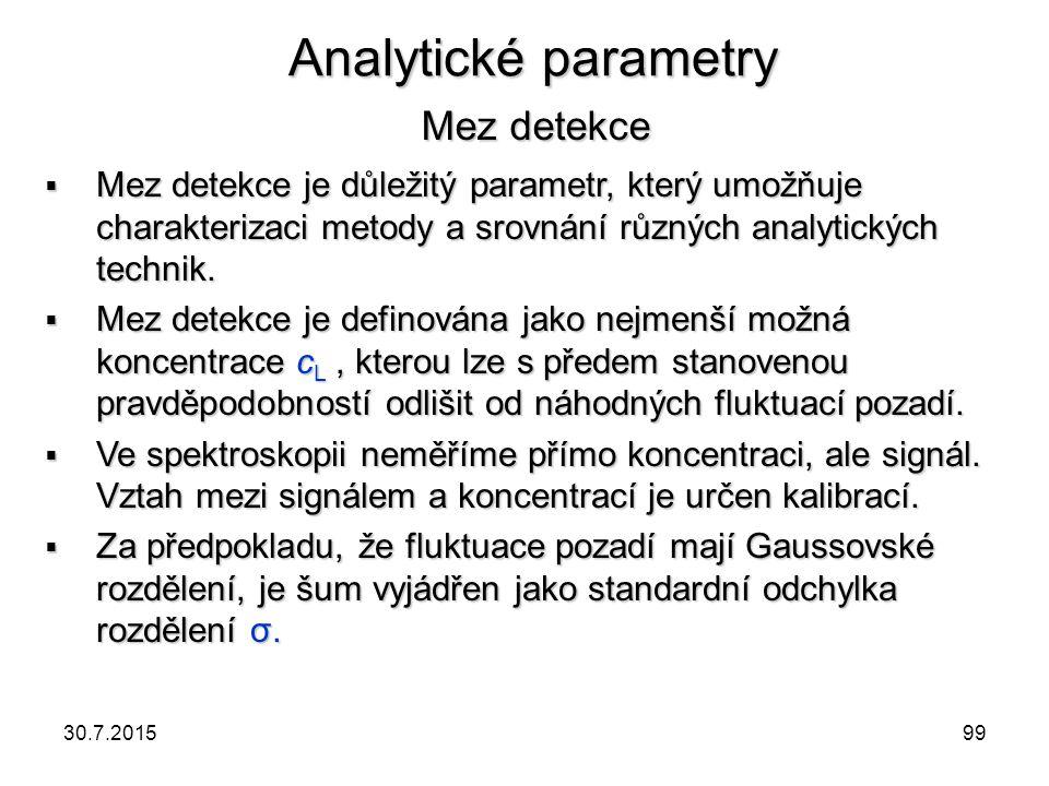 Analytické parametry Mez detekce  Mez detekce je důležitý parametr, který umožňuje charakterizaci metody a srovnání různých analytických technik.  M
