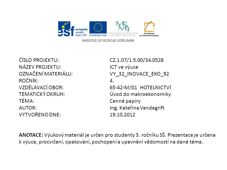 ČÍSLO PROJEKTU:CZ.1.07/1.5.00/34.0528 NÁZEV PROJEKTU:ICT ve výuce OZNAČENÍ MATERIÁLU:VY_32_INOVACE_EKO_92 ROČNÍK: 4.
