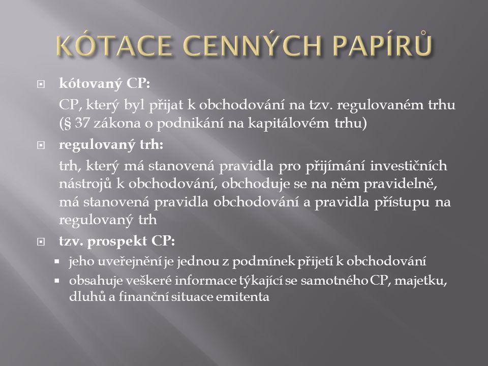  kótovaný CP: CP, který byl přijat k obchodování na tzv.