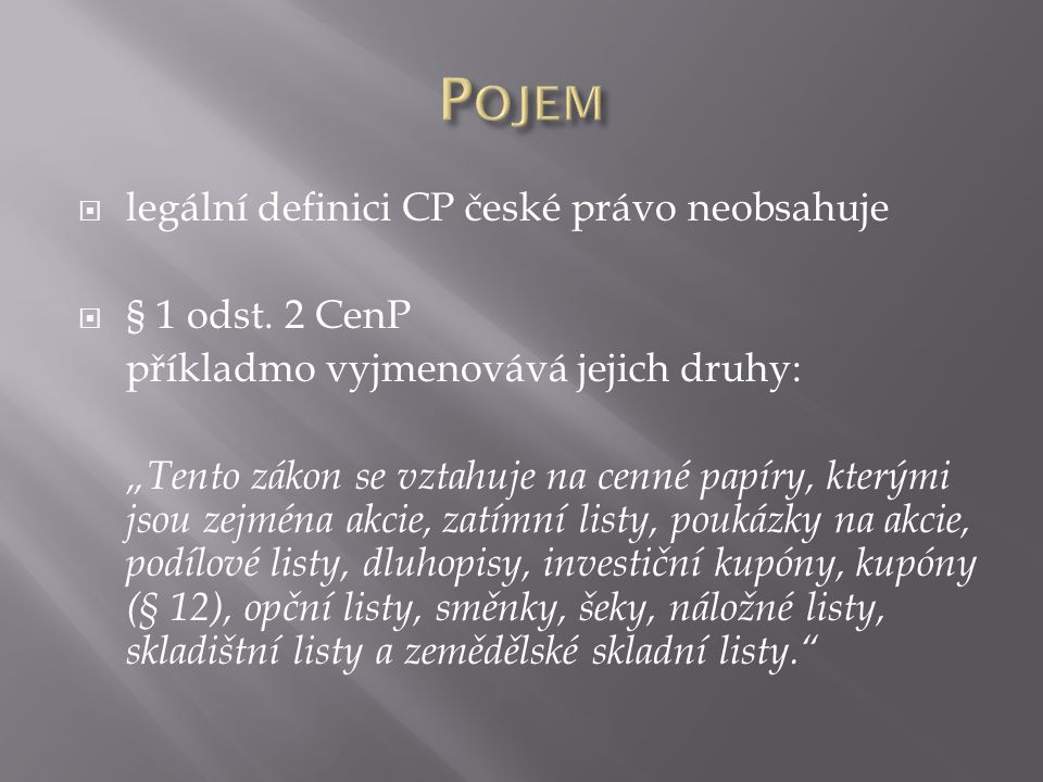  legální definici CP české právo neobsahuje  § 1 odst.
