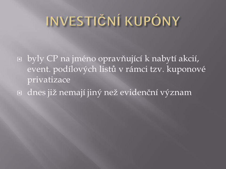  byly CP na jméno opravňující k nabytí akcií, event.