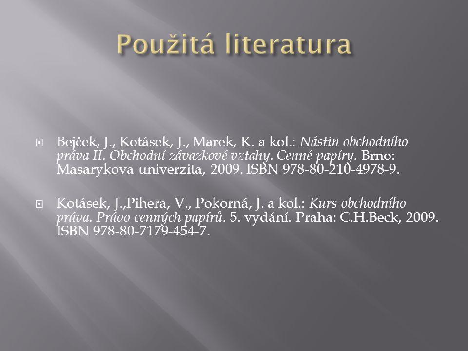  Bejček, J., Kotásek, J., Marek, K.a kol.: Nástin obchodního práva II.