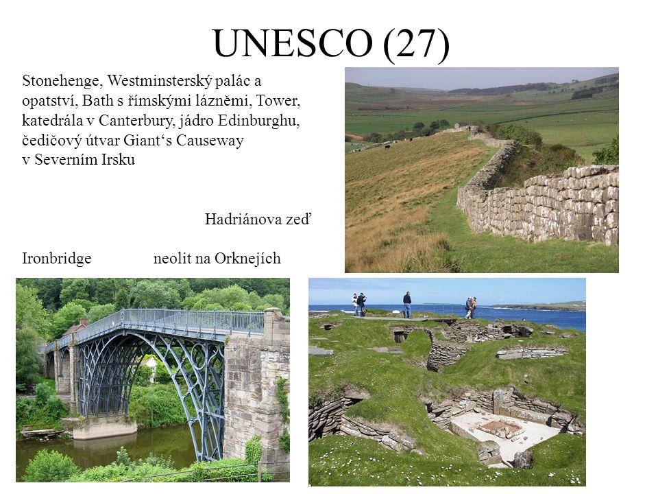 UNESCO (27) Stonehenge, Westminsterský palác a opatství, Bath s římskými lázněmi, Tower, katedrála v Canterbury, jádro Edinburghu, čedičový útvar Gian