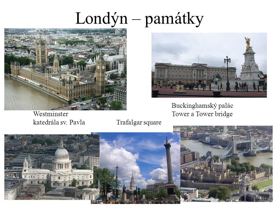 Londýn – památky Buckinghamský palác WestminsterTower a Tower bridge katedrála sv. PavlaTrafalgar square