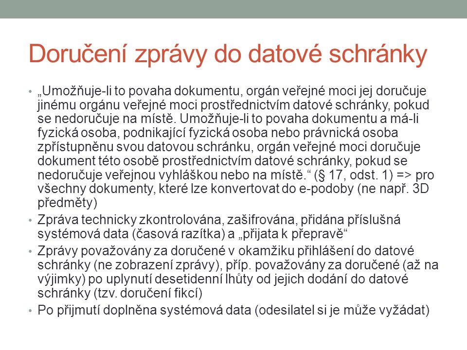 """Doručení zprávy do datové schránky """"Umožňuje-li to povaha dokumentu, orgán veřejné moci jej doručuje jinému orgánu veřejné moci prostřednictvím datové schránky, pokud se nedoručuje na místě."""