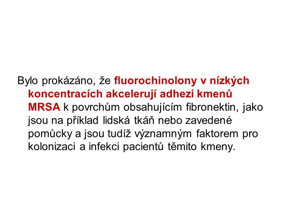 Bylo prokázáno, že fluorochinolony v nízkých koncentracích akcelerují adhezi kmenů MRSA k.povrchům obsahujícím fibronektin, jako jsou na příklad lidsk