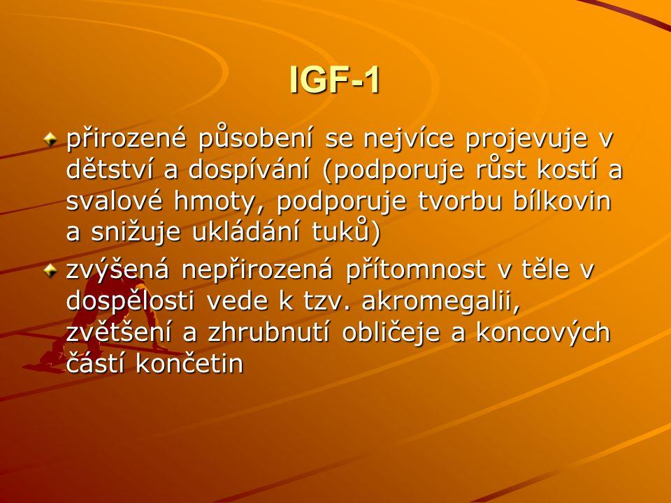 IGF-1 přirozené působení se nejvíce projevuje v dětství a dospívání (podporuje růst kostí a svalové hmoty, podporuje tvorbu bílkovin a snižuje ukládán
