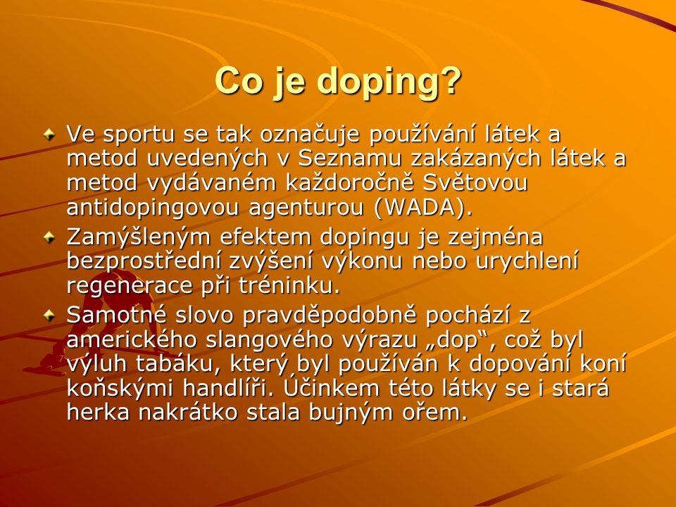 Co je doping? Ve sportu se tak označuje používání látek a metod uvedených v Seznamu zakázaných látek a metod vydávaném každoročně Světovou antidopingo