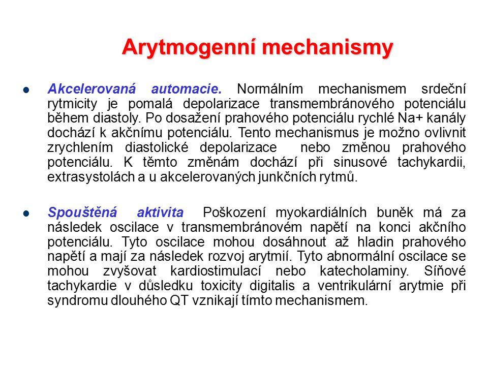 Arytmogenní mechanismy Akcelerovaná automacie. Normálním mechanismem srdeční rytmicity je pomalá depolarizace transmembránového potenciálu během diast