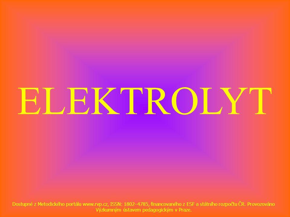 ELEKTROLYT Dostupné z Metodického portálu www.rvp.cz, ISSN: 1802–4785, financovaného z ESF a státního rozpočtu ČR. Provozováno Výzkumným ústavem pedag