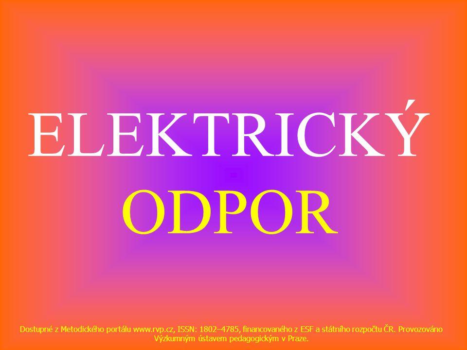 ELEKTRICKÝ ODPOR Dostupné z Metodického portálu www.rvp.cz, ISSN: 1802–4785, financovaného z ESF a státního rozpočtu ČR. Provozováno Výzkumným ústavem