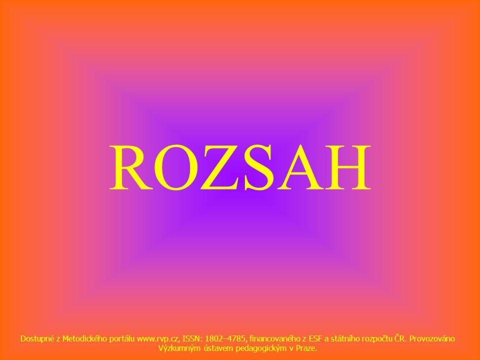 ROZSAH Dostupné z Metodického portálu www.rvp.cz, ISSN: 1802–4785, financovaného z ESF a státního rozpočtu ČR. Provozováno Výzkumným ústavem pedagogic