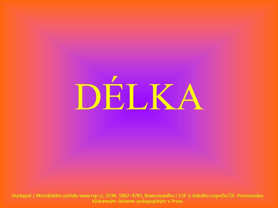 DÉLKA Dostupné z Metodického portálu www.rvp.cz, ISSN: 1802–4785, financovaného z ESF a státního rozpočtu ČR. Provozováno Výzkumným ústavem pedagogick