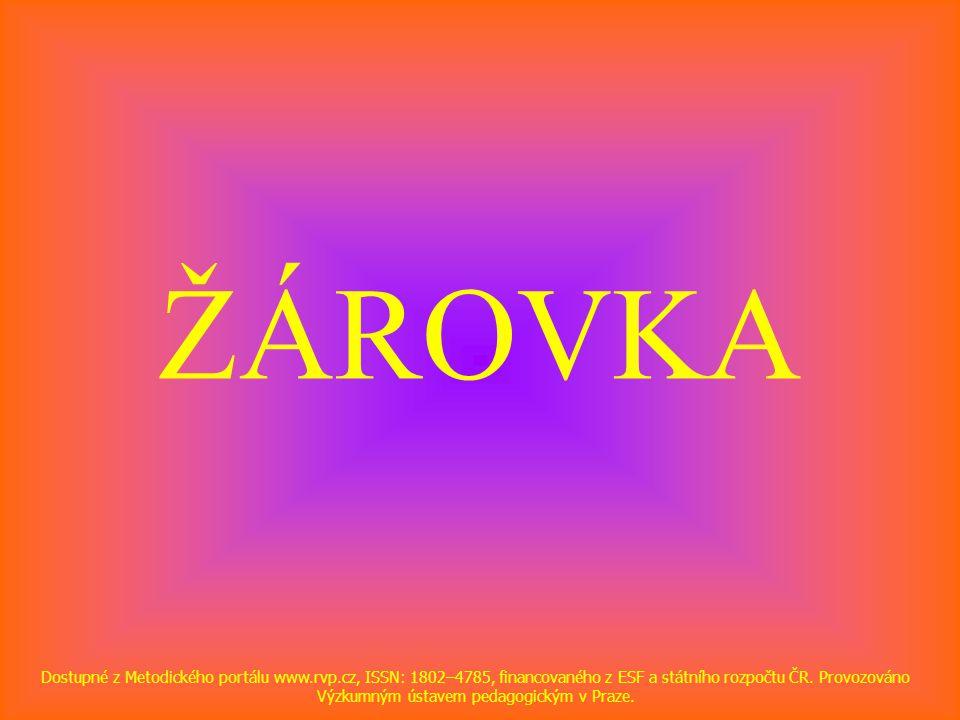 ŽÁROVKA Dostupné z Metodického portálu www.rvp.cz, ISSN: 1802–4785, financovaného z ESF a státního rozpočtu ČR. Provozováno Výzkumným ústavem pedagogi