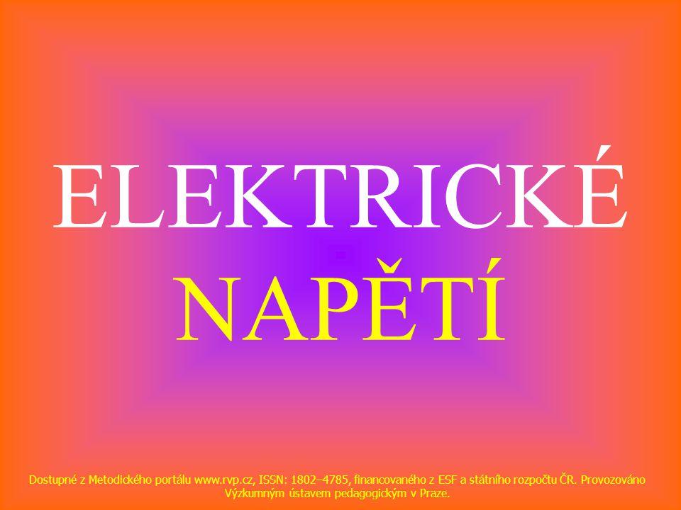 ELEKTRICKÉ NAPĚTÍ Dostupné z Metodického portálu www.rvp.cz, ISSN: 1802–4785, financovaného z ESF a státního rozpočtu ČR. Provozováno Výzkumným ústave