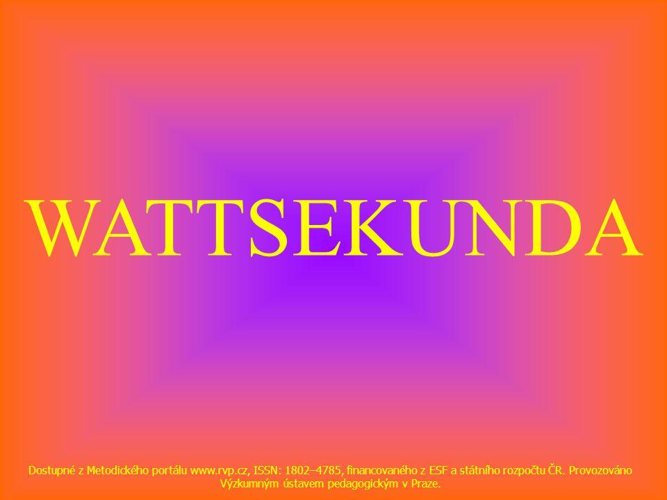 WATTSEKUNDA Dostupné z Metodického portálu www.rvp.cz, ISSN: 1802–4785, financovaného z ESF a státního rozpočtu ČR. Provozováno Výzkumným ústavem peda