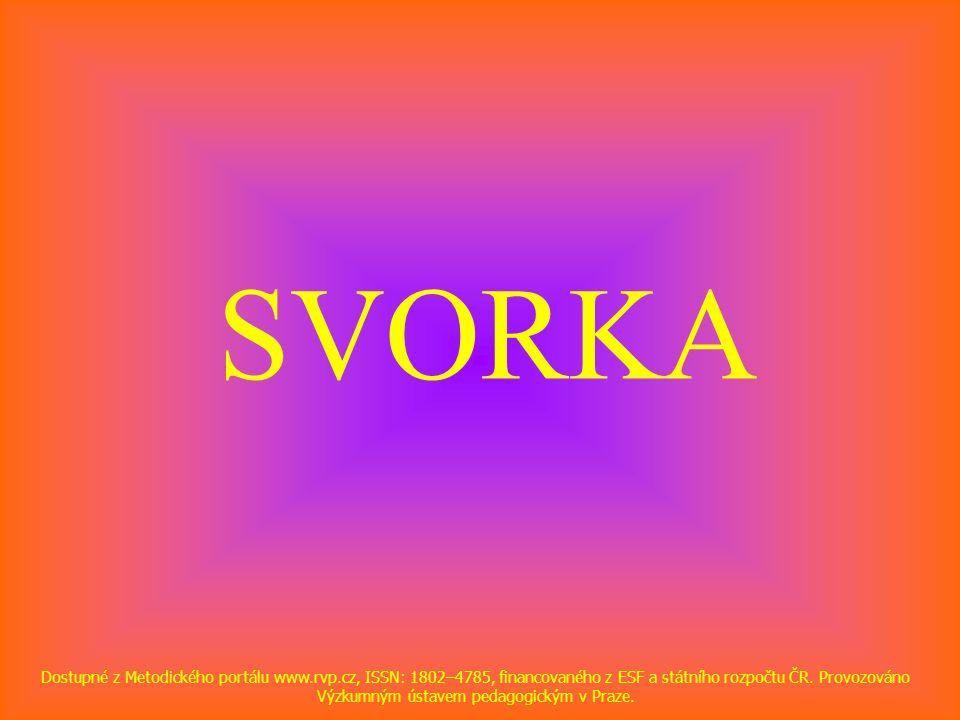 SVORKA Dostupné z Metodického portálu www.rvp.cz, ISSN: 1802–4785, financovaného z ESF a státního rozpočtu ČR. Provozováno Výzkumným ústavem pedagogic