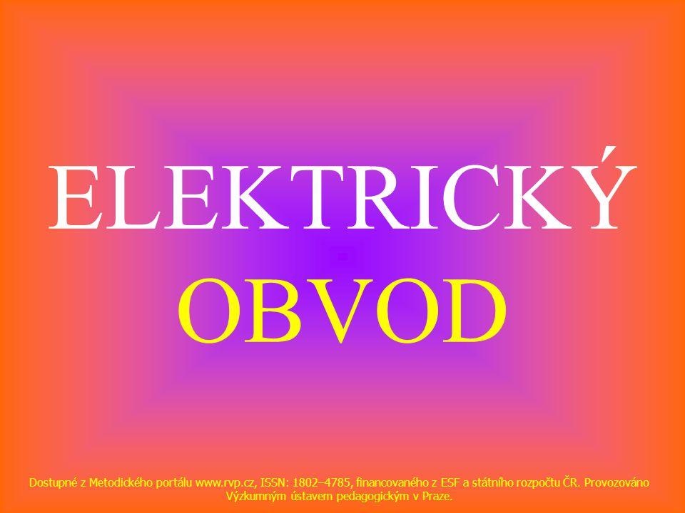 ELEKTRICKÝ OBVOD Dostupné z Metodického portálu www.rvp.cz, ISSN: 1802–4785, financovaného z ESF a státního rozpočtu ČR. Provozováno Výzkumným ústavem