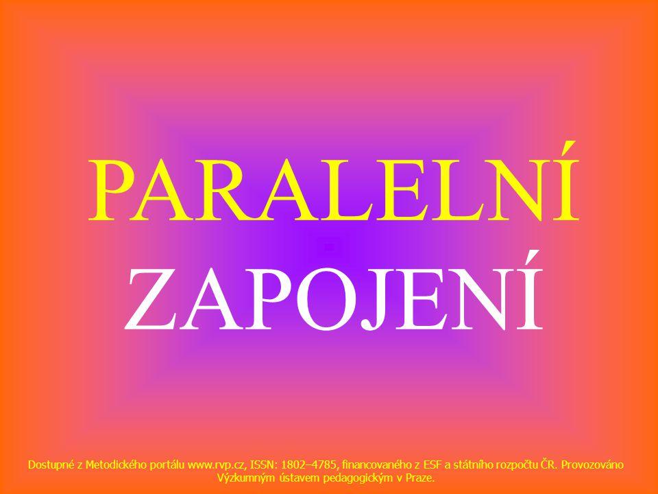 PARALELNÍ ZAPOJENÍ Dostupné z Metodického portálu www.rvp.cz, ISSN: 1802–4785, financovaného z ESF a státního rozpočtu ČR. Provozováno Výzkumným ústav
