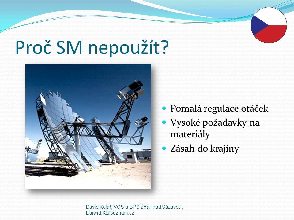 Využití SM v praxi Solární paraboly Výroba elektrické energie Čerpadla David Kolář, VOŠ a SPŠ Žďár nad Sázavou, Daiwid.K@seznam.cz