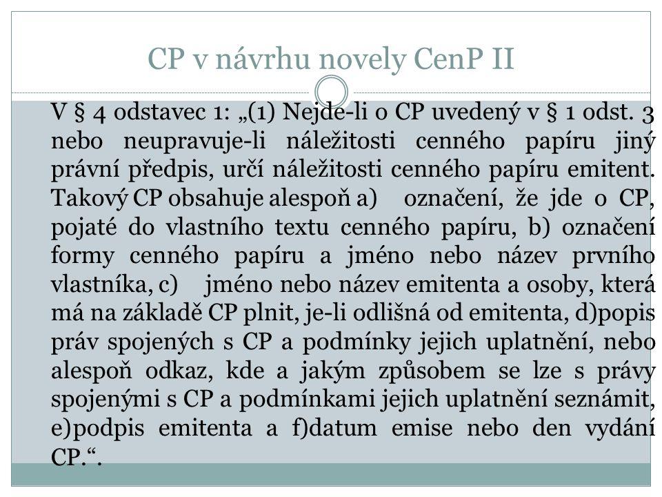 """CP v návrhu novely CenP II V § 4 odstavec 1: """"(1) Nejde-li o CP uvedený v § 1 odst."""