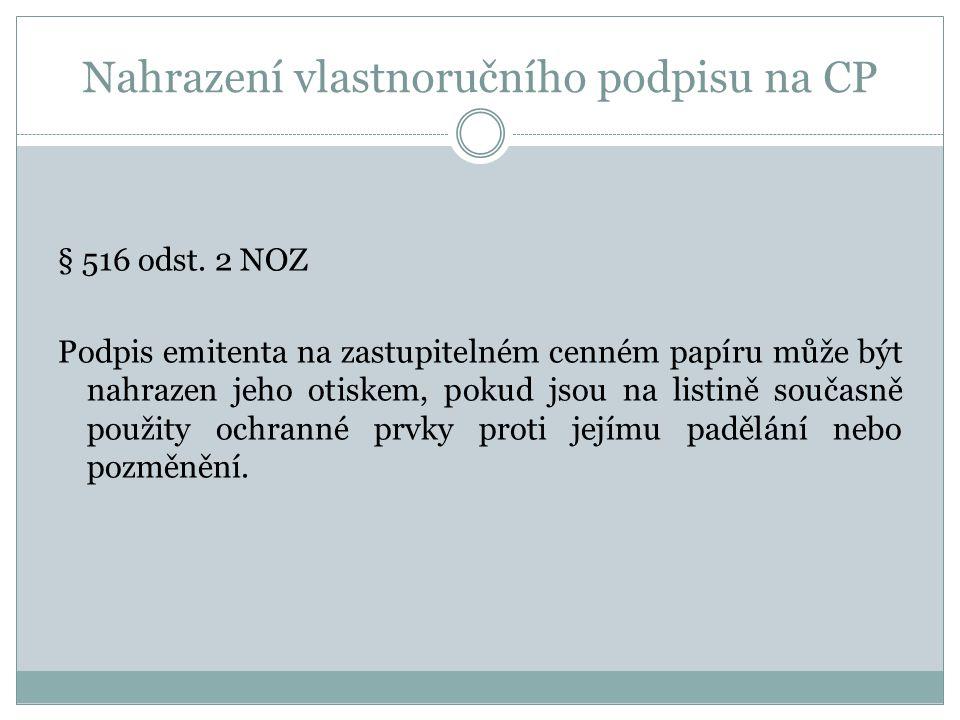 Nahrazení vlastnoručního podpisu na CP § 516 odst.