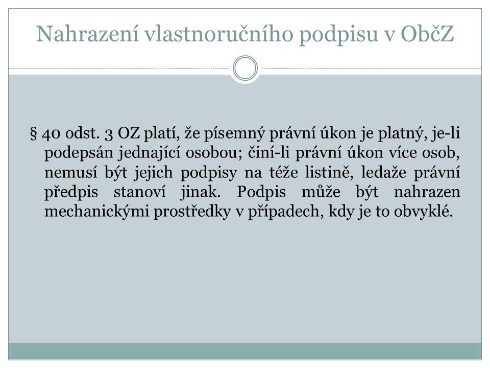 Nahrazení vlastnoručního podpisu v ObčZ § 40 odst.