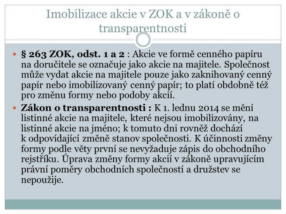 Imobilizace akcie v ZOK a v zákoně o transparentnosti § 263 ZOK, odst.