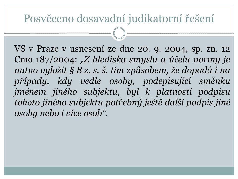 Posvěceno dosavadní judikatorní řešení VS v Praze v usnesení ze dne 20.
