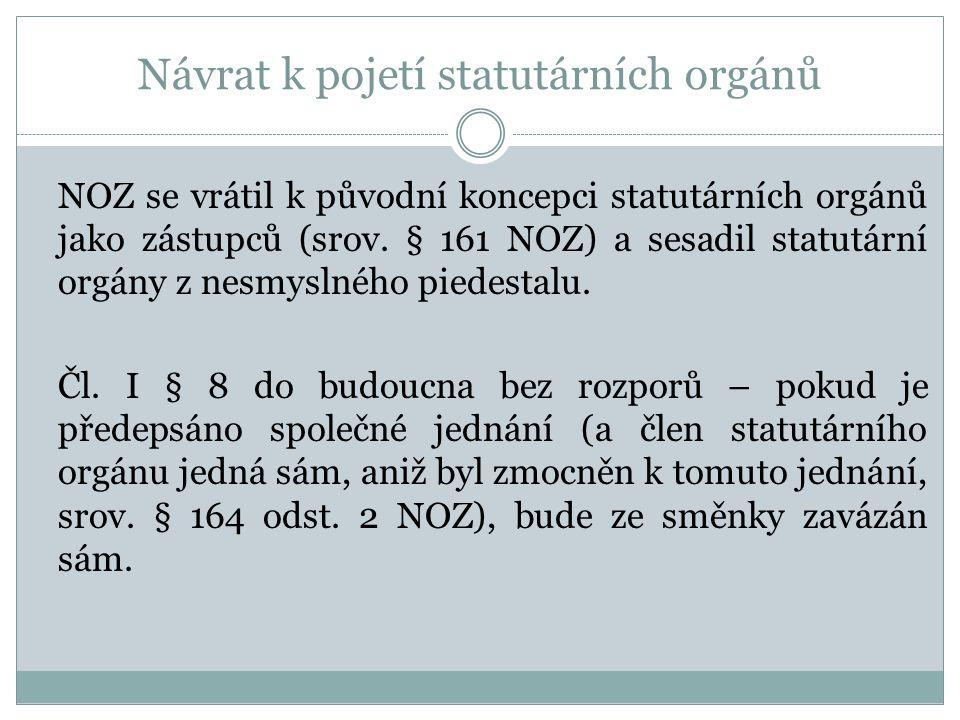 Návrat k pojetí statutárních orgánů NOZ se vrátil k původní koncepci statutárních orgánů jako zástupců (srov.