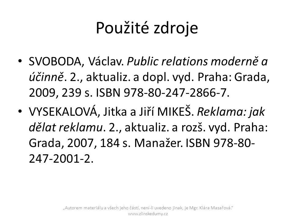 Použité zdroje SVOBODA, Václav.Public relations moderně a účinně.