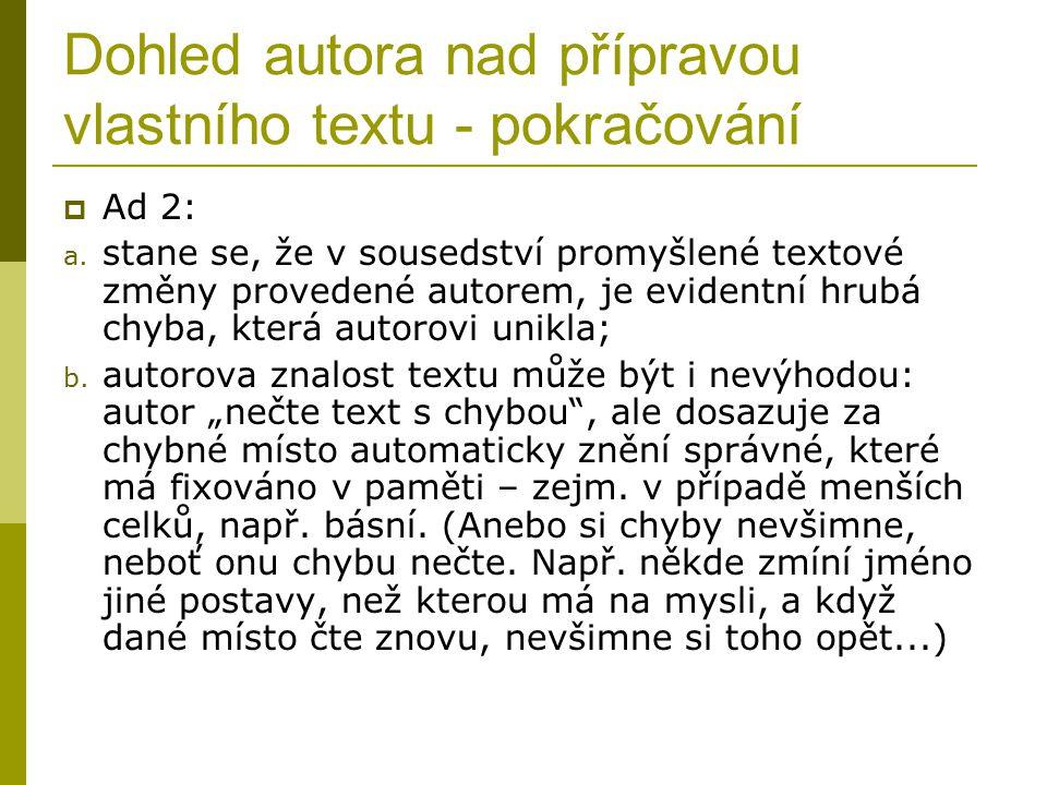Vztah autora k vlastnímu textu  Ještě ad 1: vnější způsob práce: a.
